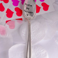 you are my person - Hand Stamped Spoon - coffee spoon-tea spoon-Valentine's Day Gift