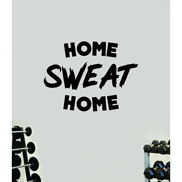 Home Sweat Home Wall Decal Home Decor Bedroom Room Vinyl Sticker Art Work Out Quote Beast Gym Fitness Lift Strong Inspirational Motivational Health Girls