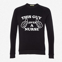 This Guy Loves A Nurse fleece crewneck sweatshirt