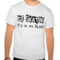 Ice Skating It's in my blood Shirts