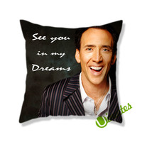 Nicolas Cage See you in my Dreams Square Pillow Cover