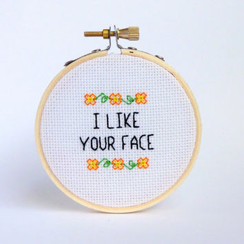 I Like Your Face Mini Cross Stitch - Anniversary Gift -  Gift for Best Friend, Living Room Decor, Small Gift