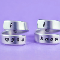 i love you i know - Hand Stamped Spiral Ring Set, Handwritten Font, Shiny Aluminum, Perfect Gift