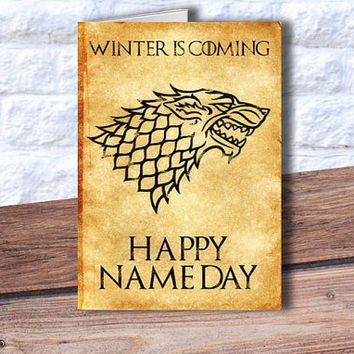 Game of Thrones birthday card Happy Name day card Winter is coming inspired Birthday Card House of Stark George R R Martin customized card
