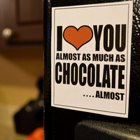 Funny Magnets - I HEART You Almost as Much as Chocolate . . Almost  - Hillarious Funny Novelty Fridge Refrigerator Magnet