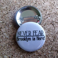 """Newsies """"Never Fear, Brooklyn is Here"""" 1.5 inch Button (1 Button)"""