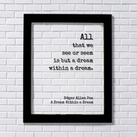 Edgar Allan Poe - All that we see or seem is but a dream within a dream – Poet Gift Poetry - Gothic