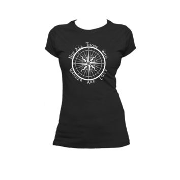 Not All Who Wander Are Lost, Compass Ladies or Mens T Shirt, Tolkien, Nerd Girl Tees