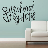 Wall Vinyl Sticker Decals Decor Art Kitchen Design Mural Words Sign Quote Anchored by Hope (z2930)