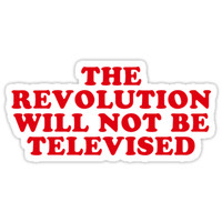 'the revolution will not be televised' Sticker by katrinawaffles