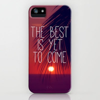 the best is yet to come iPhone Case by Sylvia Cook Photography   Society6
