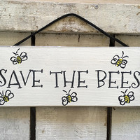 Garden Sign. Cottage Sign. Rustic Sign. Save The Bees. Gardeners Gift.
