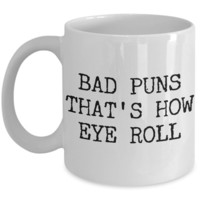 Bad Puns That's How Eye Roll Mug Ceramic Coffee Cup Gifts