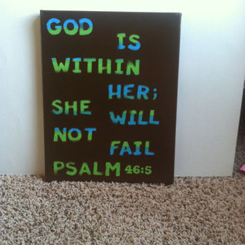 11x14 canvas bible verse Psalm 46:5 God is within her; she will not fail. green, brown, blue