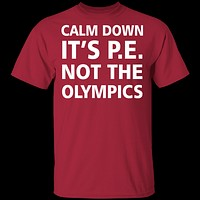 Calm Down It's P.E. T-Shirt