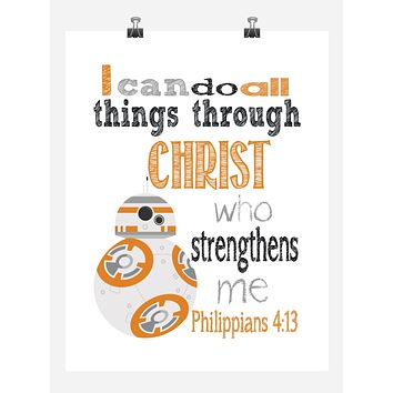 BB8 Christian Star Wars Nursery Decor Print, I Can Do All Things Through Christ Who Strengthens Me - Philippians 4:13