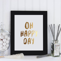 Inspirational Quote, Oh Happy Day, Gold Wall Art, Real Gold Foil, Typographic Poster, Home Decor, Happy Quote, Childrens Art, Baby Room.