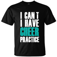 I CANT I HAVE CHEER PRACTICE - Ultracotton T-Shirt