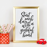 Start Each Day With A Grateful Heart,With A Thankful Heart,Good Vibes Only,Positive Quote,Be Happy Sign,Scandinavian Print,Quote Prints,Art