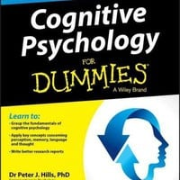 Cognitive Psychology for Dummies (For Dummies): Cognitive Psychology for Dummies (For Dummies (Psychology & Self Help))