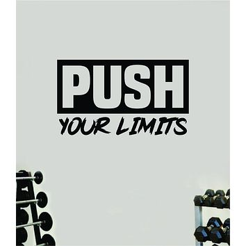Push Your Limits V2 Wall Decal Home Decor Bedroom Room Vinyl Sticker Art Teen Work Out Quote Gym Fitness Lift Strong Inspirational Motivational Health
