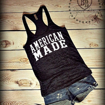 American Made - USA - United States of America - Country - July 4th Design on Racerback Burnout Tank Top- Sizes S-XL. Other Colors Available