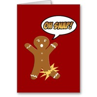 Oh Snap Gingerbread Man Funny Christmas Greeting Card