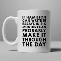 If Hamilton can do it, I can Coffee Mug