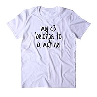 My Heart Belongs To A Marine Shirt Marine Wife Girlfriend Husband Military Troops Tumblr T-shirt