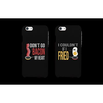 Don't Go Bacon My Heart, I Couldn't If I Fried Matching Couple Phone Cases (Set)