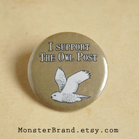 I support the Owl Post Harry Potter Pin  Pinback by MonsterBrand