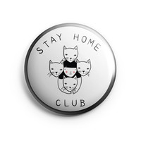 Stay Home Club big pin