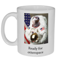 Ready for Otter Space Coffee or Tea Mug