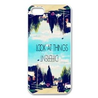 Funny Quotes For Life Look At Things Different iPhone 5,5S Hard Plastic Phone Case