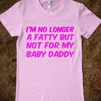 NOT FOR MY BABY DADDY