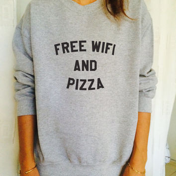 Free wifi and pizza sweatshirt jumper cool fashion gift girls women sweater funny cute teens hipster tumblr