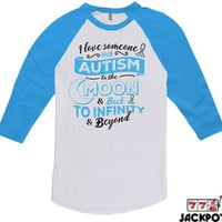Autism Awareness T Shirt I Love Someone With Autism Shirt Autism Gifts For Women Autism Spectrum American Apparel Unisex Raglan MD-409
