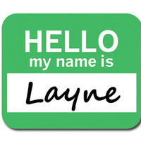 Layne Hello My Name Is Mouse Pad