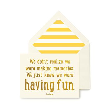 We Didn't Realize We Were Making Memories Greeting Card, Single or Boxed Set of 8