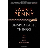 "Unspeakable Things: Sex, Lies and Revolution by Laurie Penny (Bargain Books) Plus Free ""Read Feminist Books"" Pen"