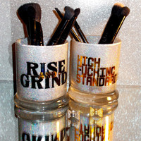2PC set Rise & Grind High F'ing Standards Makeup Brush Holders - YOU CUSTOMIZE!