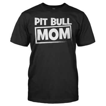 Pit Bull Mom - T Shirt