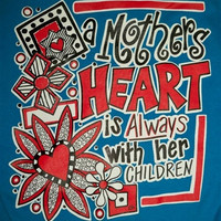 Southern Chics Mother's heart is Always With Her Children Mom Mother Mama Girlie Bright T Shirt