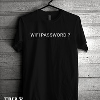 Wi Fi Password Tshirt, Funny Wi Fi Shirt, 100% Cotton Unisex Tee Tumblr Inspired Clothes