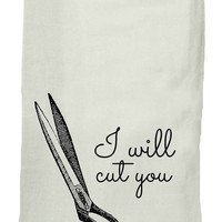 I Will Cut You Dish Towel in Black and White