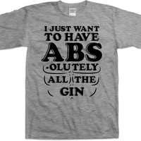 Funny Workout T Shirt I Just Want To Have Abs-olutely All The Gin Shirt Athletic Gifts Exercise TShirts Drinking Shirt Gym Mens Tee WT-74