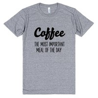 COFFEE THE MOST IMPORTANT MEAL OF THE DAY | Athletic T-Shirt | SKREENED