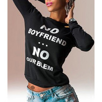 """Casual Long Sleeve """"No Boyfriend No Problem"""" Pullover For Her"""