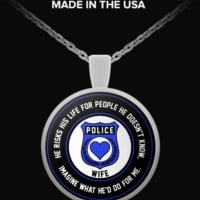 Law Enforcement - Wife - He Risks His Life For People He Doesn't Know, Imagine What He'd Do For Me. - Necklace