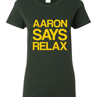 AARON SAY RELAX Great Packers Fan Graphic T Shirt For Pack Fans Relax Green Bay Fan Ladies & Mens Youth T-Shirt